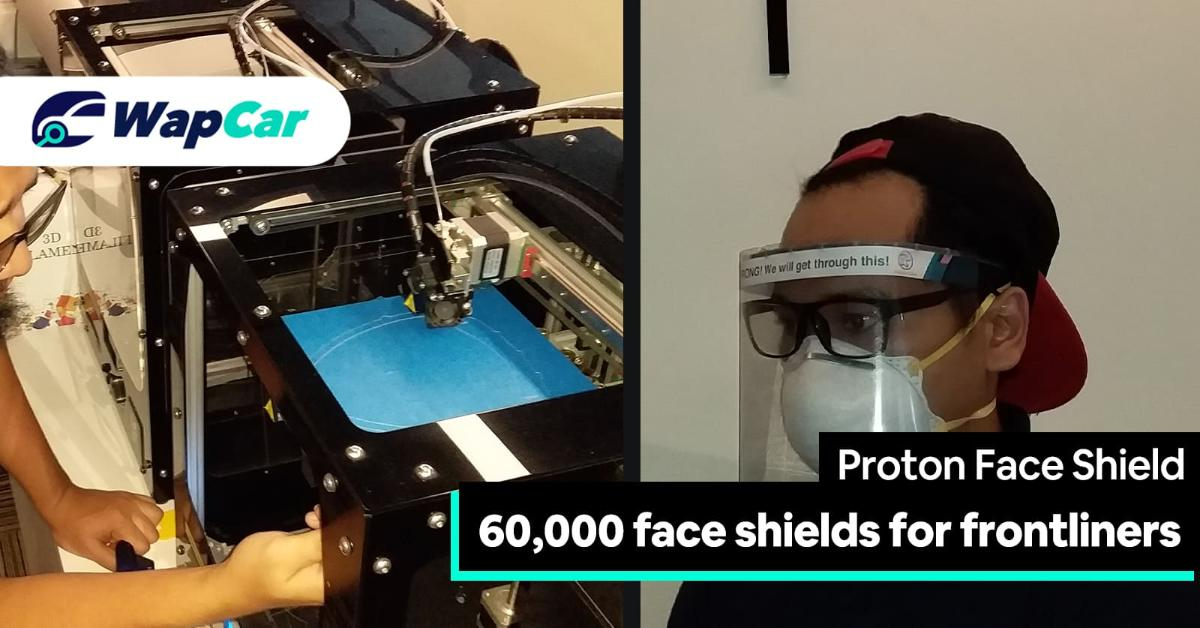 Proton to produce 60,000 face shields for Malaysian frontliners battling Covid-19 01