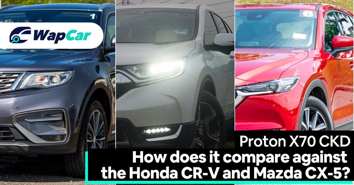 Proton X70 CKD vs Honda CR-V vs Mazda CX-5 - Which one should you buy 01