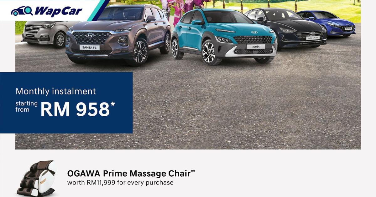 Serendah RM 958 bulanan, beli Hyundai dapat kerusi urut Ogawa secara percuma! 01