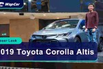Closer Look: All-new 2019 Toyota Corolla Altis in Malaysia