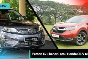 Yang mana patut anda pilih - Proton X70 baharu atau Honda CR-V terpakai?