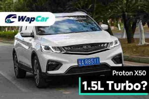 Geely Binyue (Proton X50), is the 1.5L 3-cylinder turbo powerful enough for Malaysians?